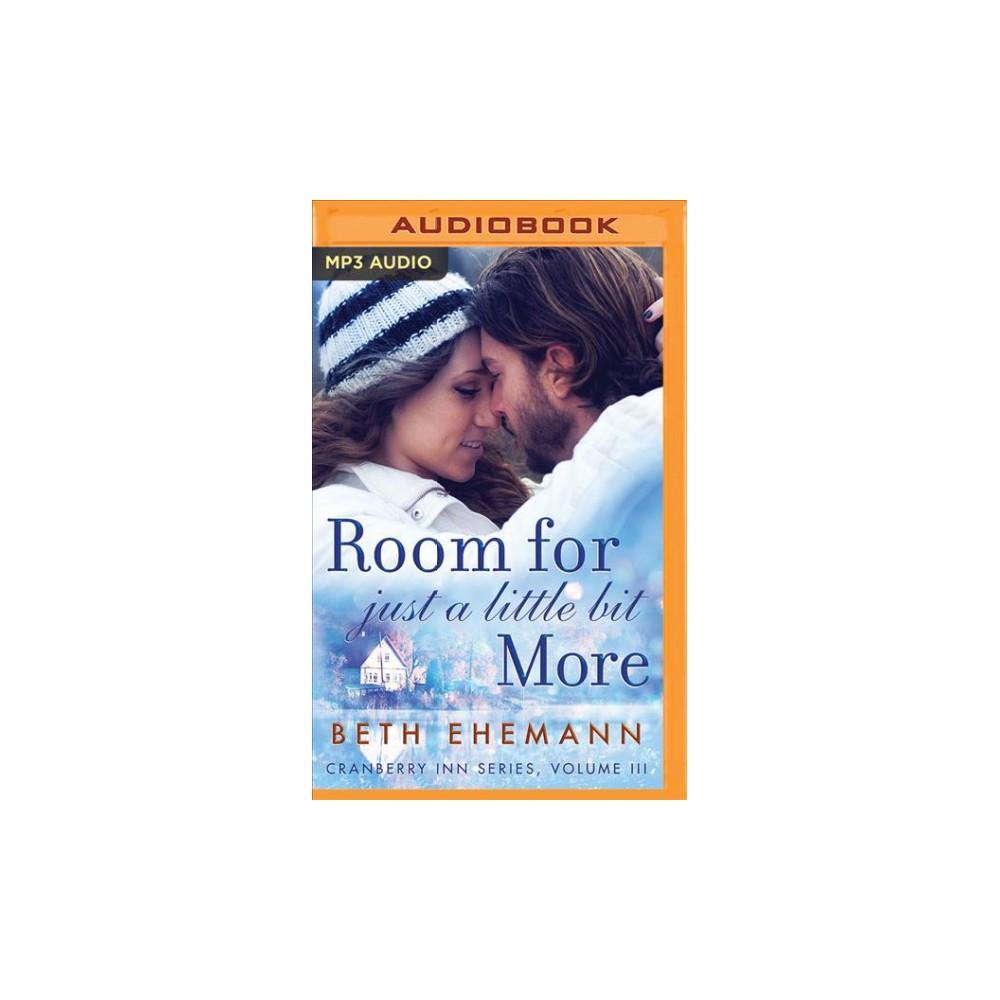 Room for Just a Little Bit More (MP3-CD) (Beth Ehemann)