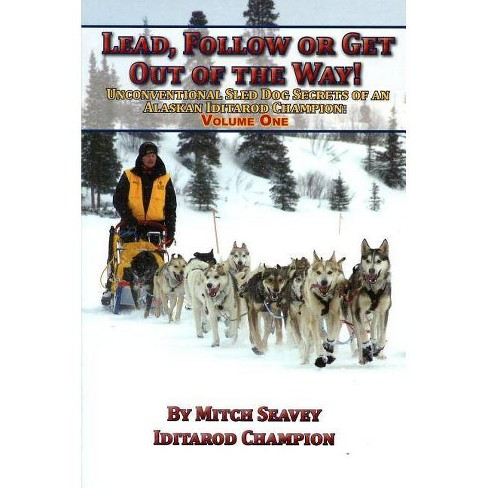 Lead, Follow or Get Out of the Way - by  Mitch Seavey (Paperback) - image 1 of 1
