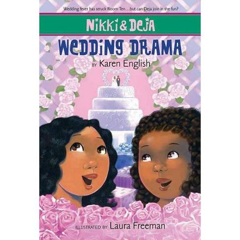 Wedding Drama - (Nikki & Deja) by  Karen English (Paperback) - image 1 of 1