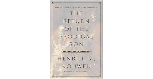 Return of the Prodigal Son : Including Home Tonight (Hardcover) (Henri J. M. Nouwen) - image 1 of 1