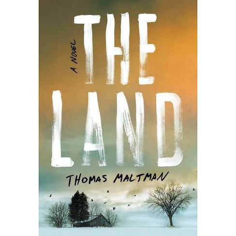 The Land - by  Thomas Maltman (Hardcover) - image 1 of 1