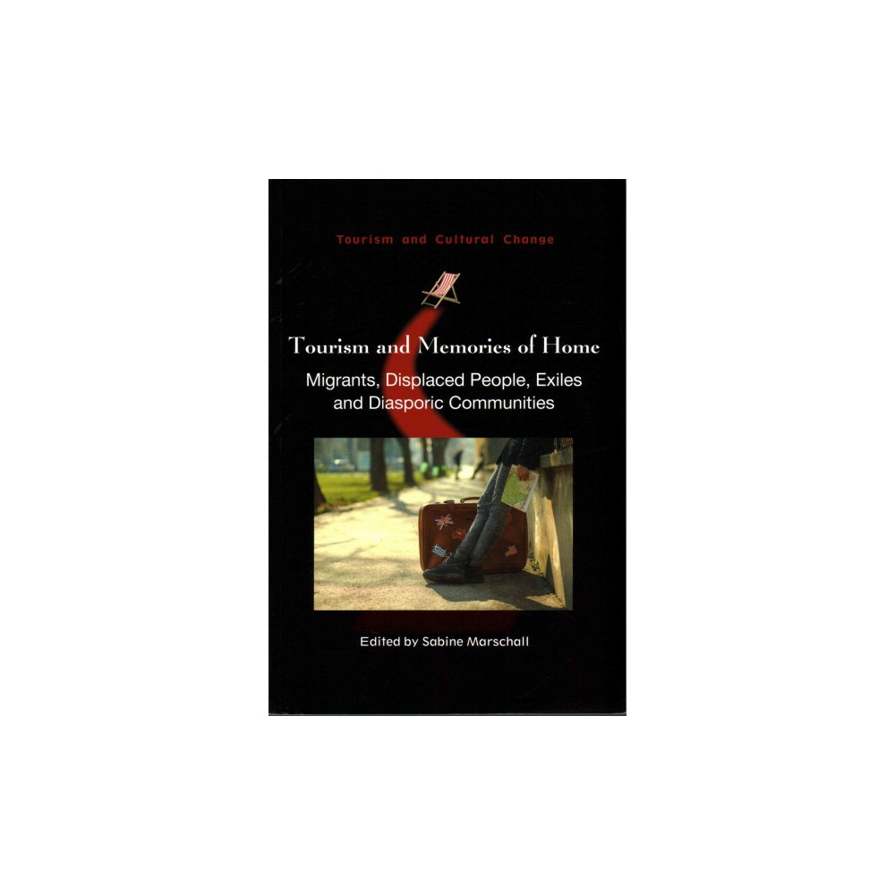 Tourism and Memories of Home : Migrants, Displaced People, Exiles and Diasporic Communities (Paperback)