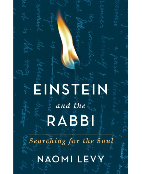 Einstein and the Rabbi : Searching for the Soul -  by Naomi Levy (Hardcover) - image 1 of 1
