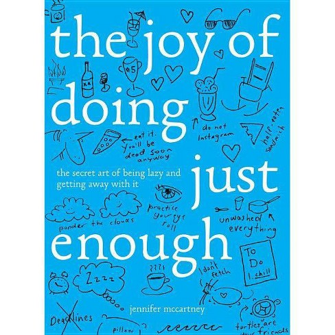 The Joy of Doing Just Enough - by  Jennifer McCartney (Hardcover) - image 1 of 1