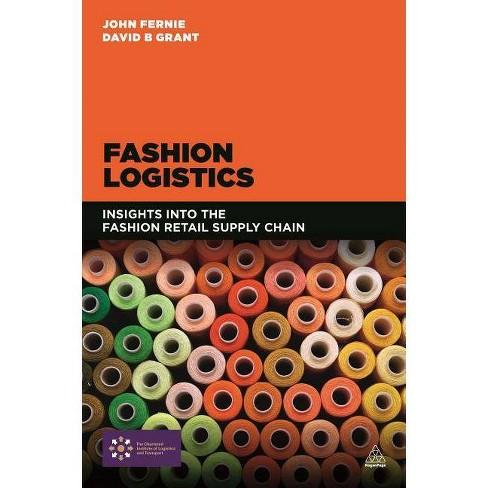 Fashion Logistics - by  John Fernie & David B Grant (Paperback) - image 1 of 1