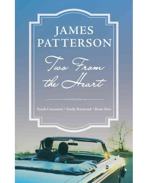 Two from the Heart (Hardcover) by James Patterson - image 1 of 1