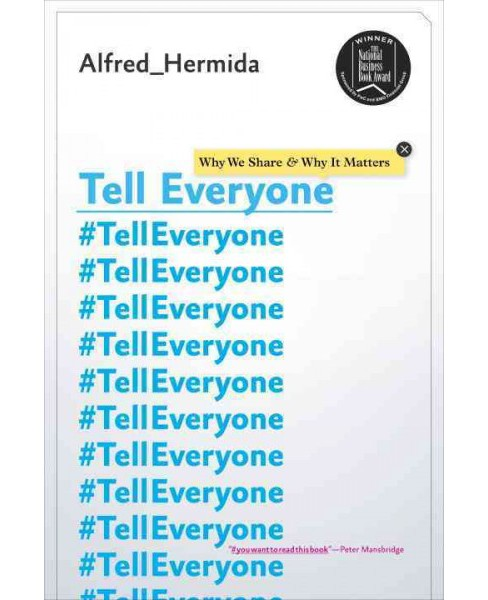 Tell Everyone : Why We Share and Why It Matters (Paperback) (Alfred Hermida) - image 1 of 1