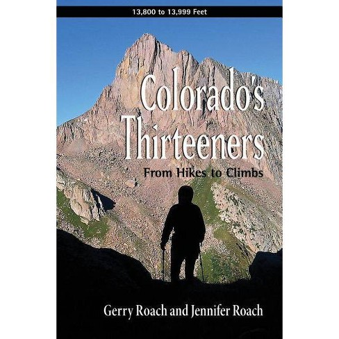 Colorado's Thirteeners - 2 Edition by  Gerry Roach & Jennifer Roach (Paperback) - image 1 of 1