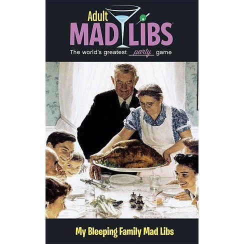My Bleeping Family Mad Libs - (Adult Mad Libs) by  Molly Reisner (Paperback) - image 1 of 1