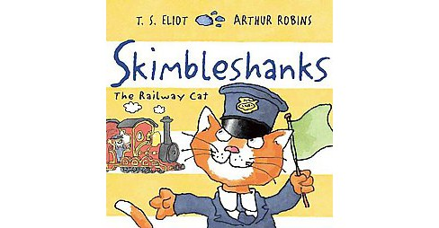 Skimbleshanks : The Railway Cat (Paperback) (T. S. Eliot) - image 1 of 1