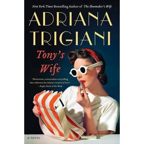 Tony's Wife - by  Adriana Trigiani (Paperback) - image 1 of 1