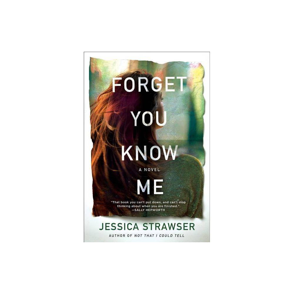 Forget You Know Me By Jessica Strawser Paperback