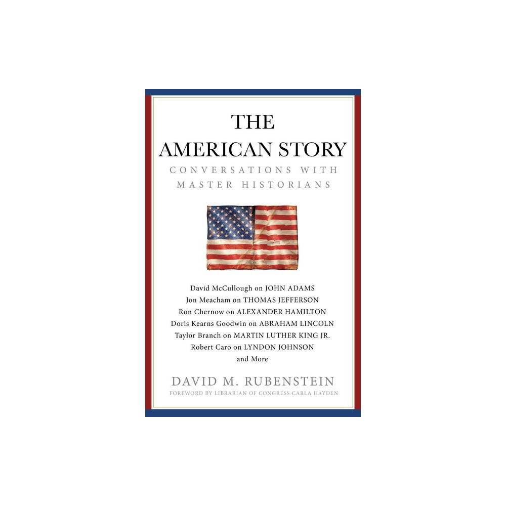 The American Story By David M Rubenstein Hardcover