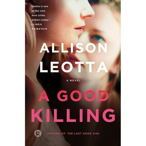 A Good Killing ( Anna Curtis) (Reprint) (Paperback) by Allison Leotta - image 1 of 1