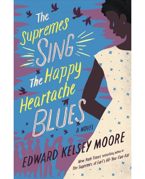 Supremes Sing the Happy Heartache Blues -  by Edward Kelsey Moore (Hardcover) - image 1 of 1