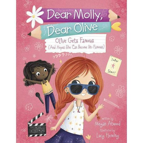 Olive Becomes Famous (and Hopes She Can Become Un-Famous) - (Dear Molly, Dear Olive) by  Megan Atwood - image 1 of 1