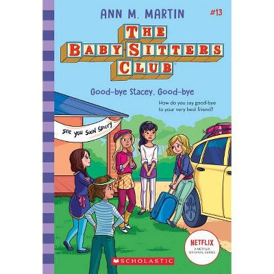 Good-Bye Stacey, Good-Bye (the Baby-Sitters Club #13), Volume 13 - by Ann M Martin (Paperback)