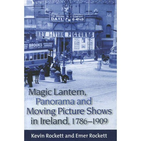 Magic Lantern, Panorama and Moving Picture Shows in Ireland, 1786-1909 - (Hardcover) - image 1 of 1