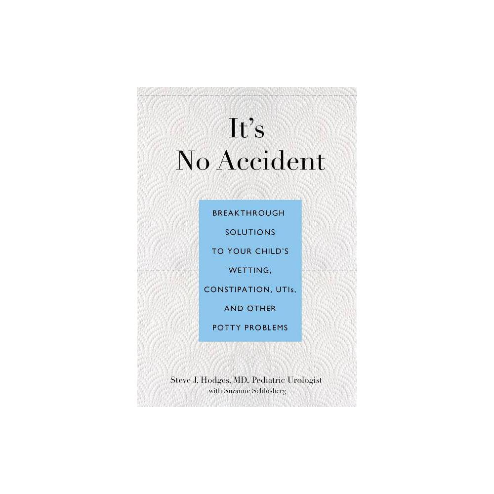 It S No Accident By Steve Hodges Suzanne Schlosberg Paperback