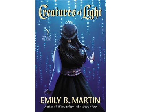 Creatures of Light -  by Emily B. Martin (Paperback) - image 1 of 1