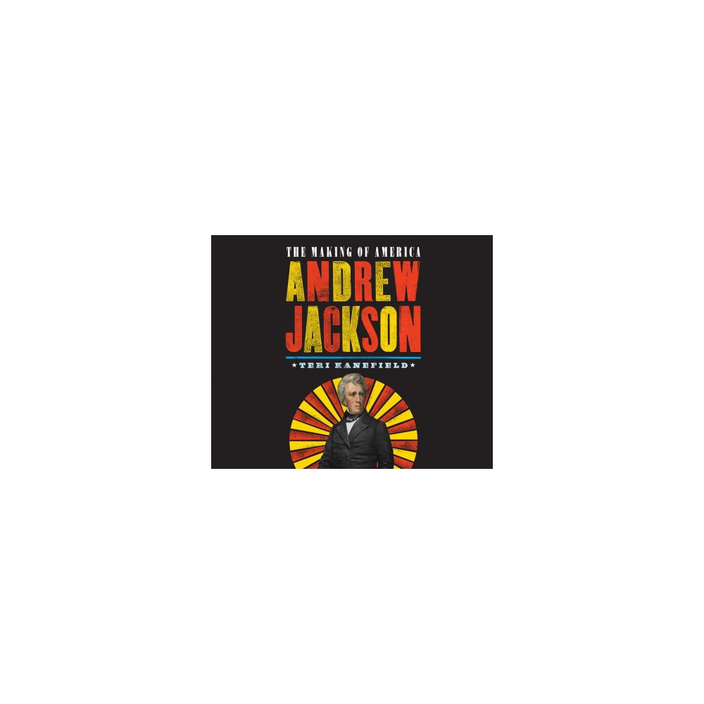 Andrew Jackson - MP3 Una (The Making of America) by Teri Kanefield (MP3-CD)