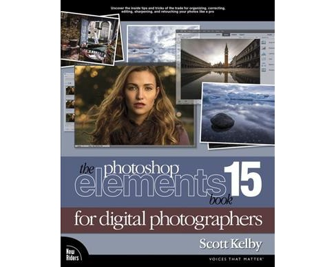 Photoshop Elements 15 Book for Digital Photographers (Paperback) (Scott Kelby) - image 1 of 1