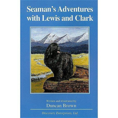 Seaman's Adventures with Lewis and Clark - by  Duncan Brown (Paperback) - image 1 of 1