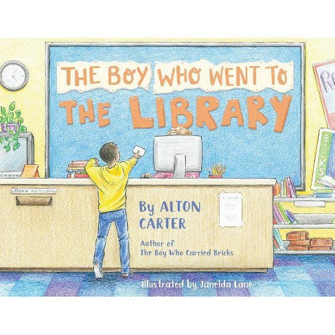 The Boy Who Went to the Library - by  Alton Carter (Paperback) - image 1 of 1