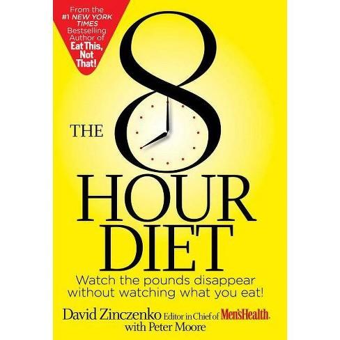 The 8-Hour Diet - by  David Zinczenko & Peter Moore (Hardcover) - image 1 of 1