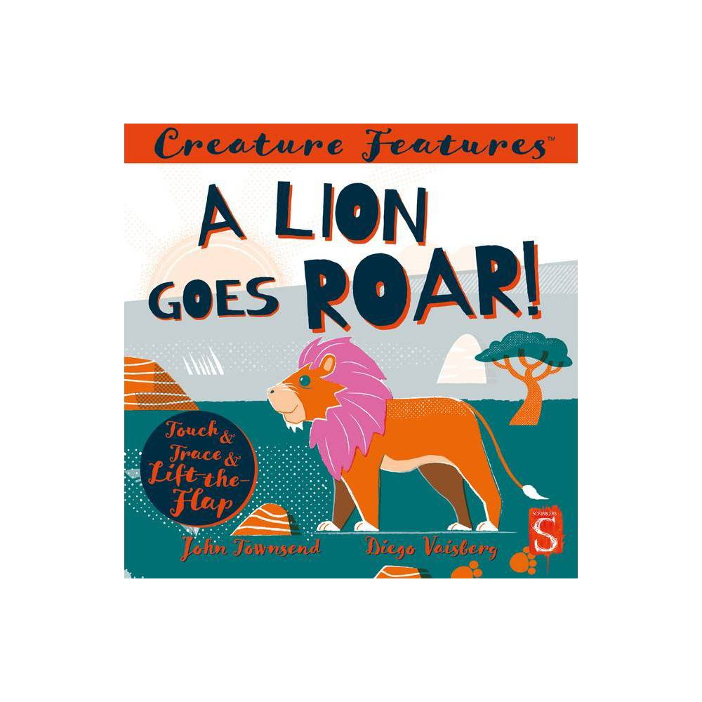 A Lion Goes Roar Creature Features By John Townsend Board Book