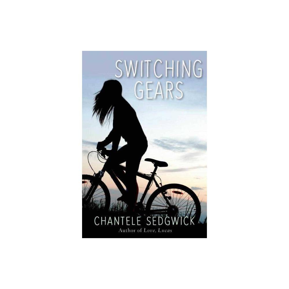 Switching Gears Love Lucas Novel By Chantele Sedgwick Hardcover