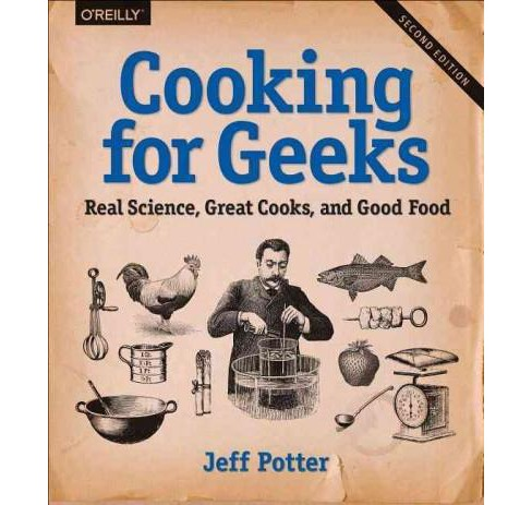 Cooking for Geeks : Real Science, Great Cooks, and Good Food (Paperback) (Jeff Potter) - image 1 of 1