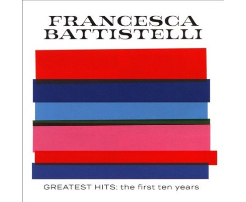 Frances Battistelli - Greatest Hits:First Ten Years (CD) - image 1 of 1