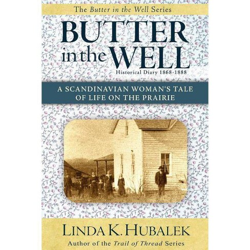Butter in the Well - by  Linda K Hubalek (Paperback) - image 1 of 1