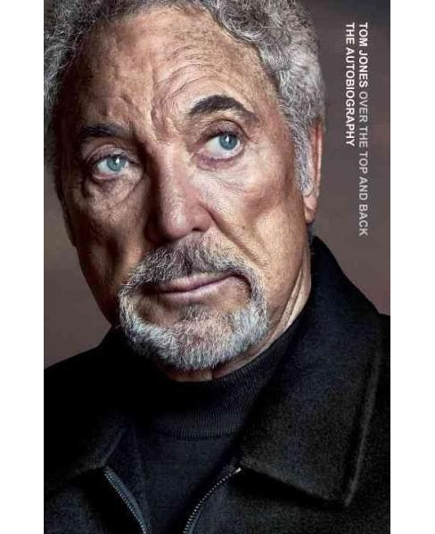 Over the Top and Back : The Autobiography (Unabridged) (CD/Spoken Word) (Tom Jones) - image 1 of 1