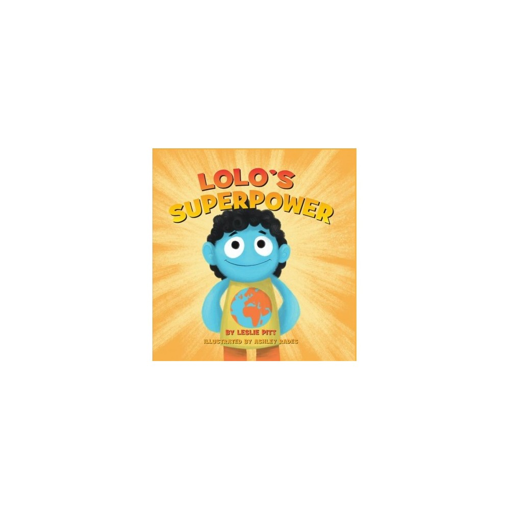 Lolo's Superpower - by Leslie Pitt (Hardcover)