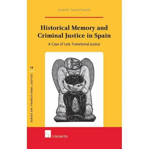 Historical Memory and Criminal Justice in Spain - (Series on Transitional Justice (Hardcover)) - image 1 of 1