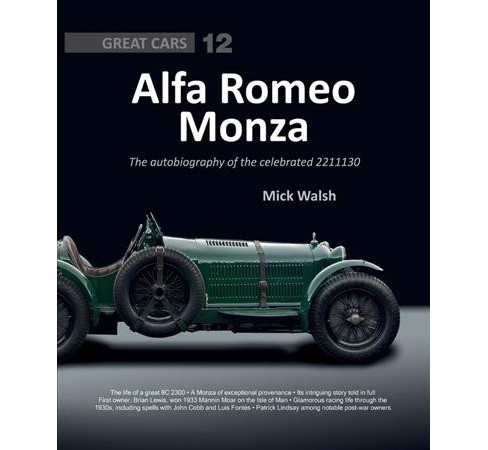 Alfa Romeo Monza : The autobiography of a celebrated 2211130 -  by Mick Walsh (Hardcover) - image 1 of 1