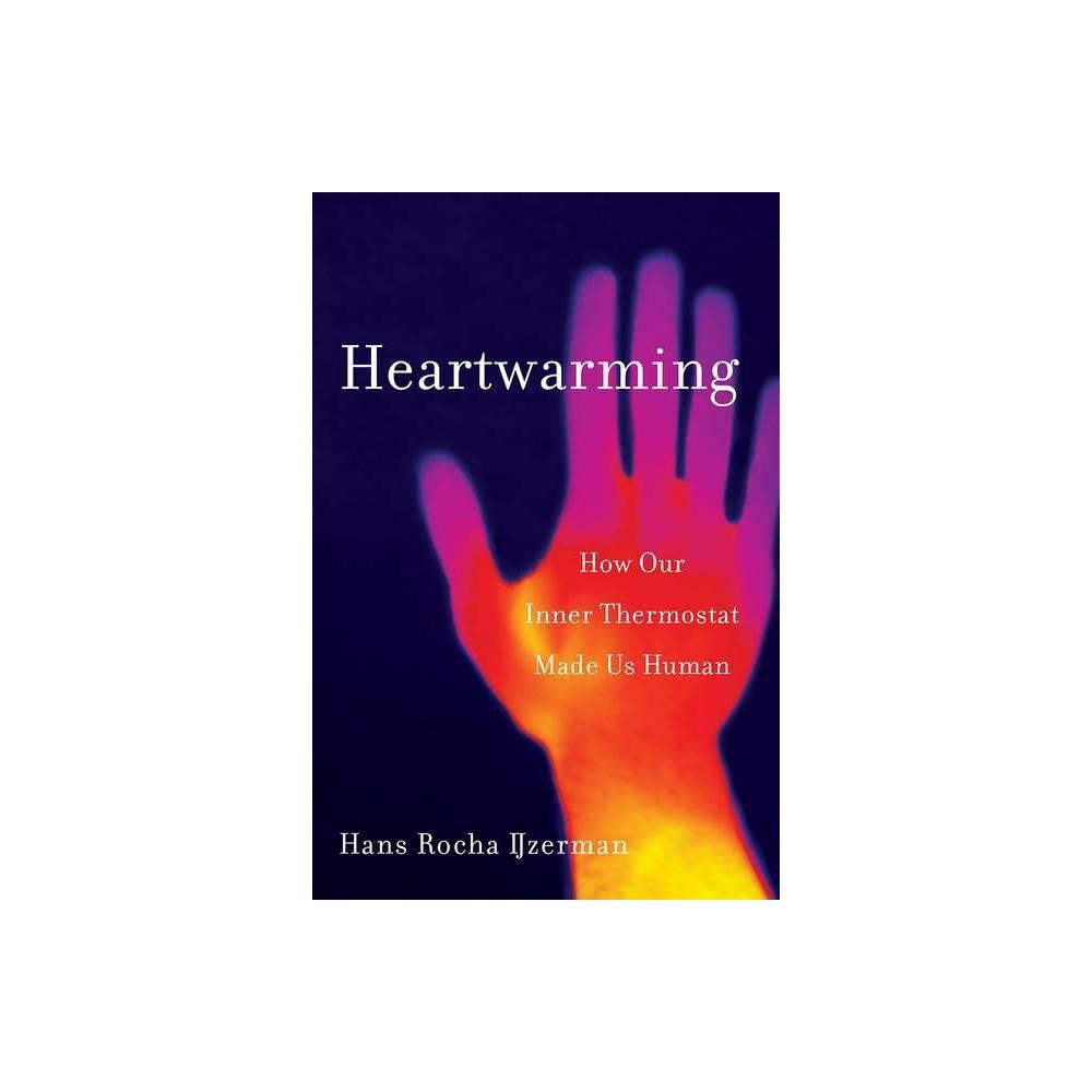 Heartwarming By Hans Rocha Ijzerman Hardcover