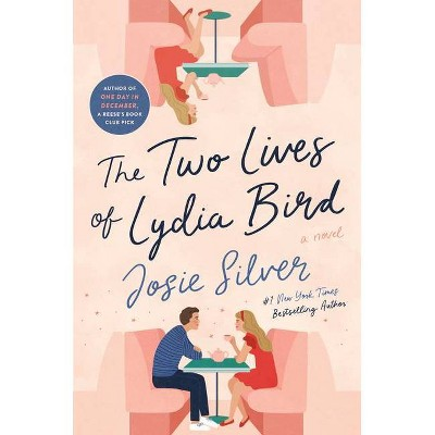 The Two Lives of Lydia Bird - by Josie Silver (Hardcover)
