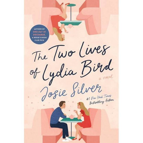 The Two Lives of Lydia Bird - by Josie Silver (Hardcover) - image 1 of 1