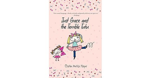 Just Grace and the Terrible Tutu (Paperback) (Charise Mericle Harper) - image 1 of 1