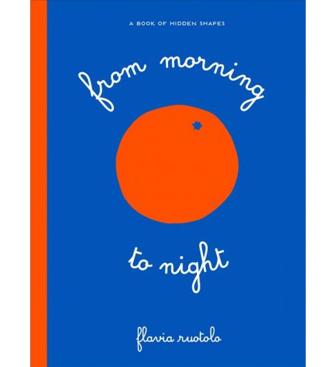 From Morning to Night -  by Flavia Ruotolo (Hardcover) - image 1 of 1