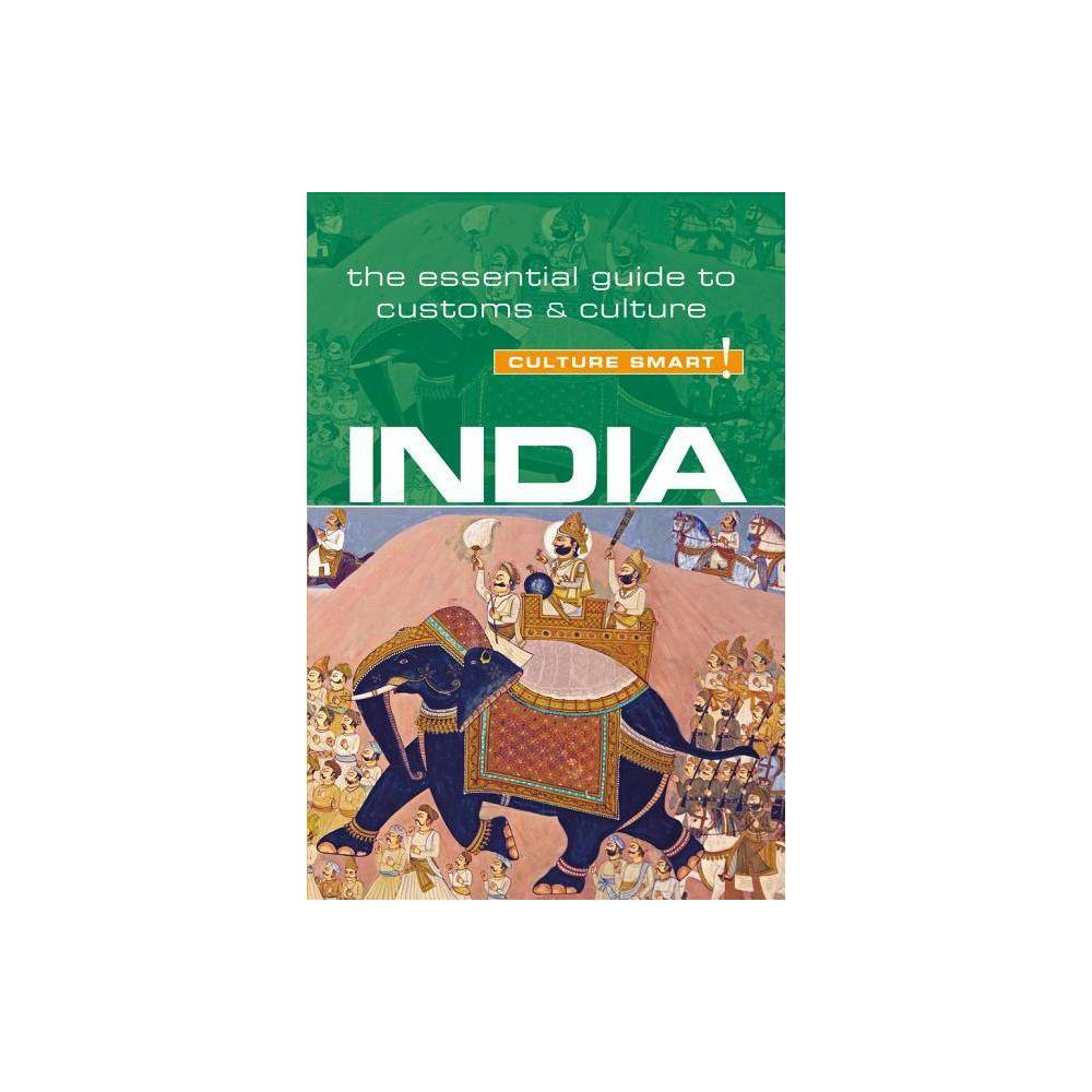 India Culture Smart 72 Culture Smart The Essential Guide To Customs Culture 3rd Edition By Becky Stephen Paperback