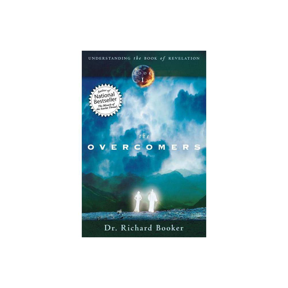 The Overcomers Understanding The Book Of Revelation By Richard Booker Paperback