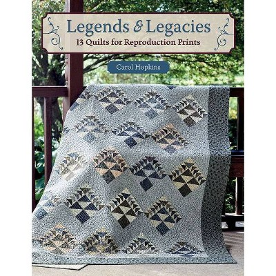Legends & Legacies - by Carol Hopkins (Paperback)