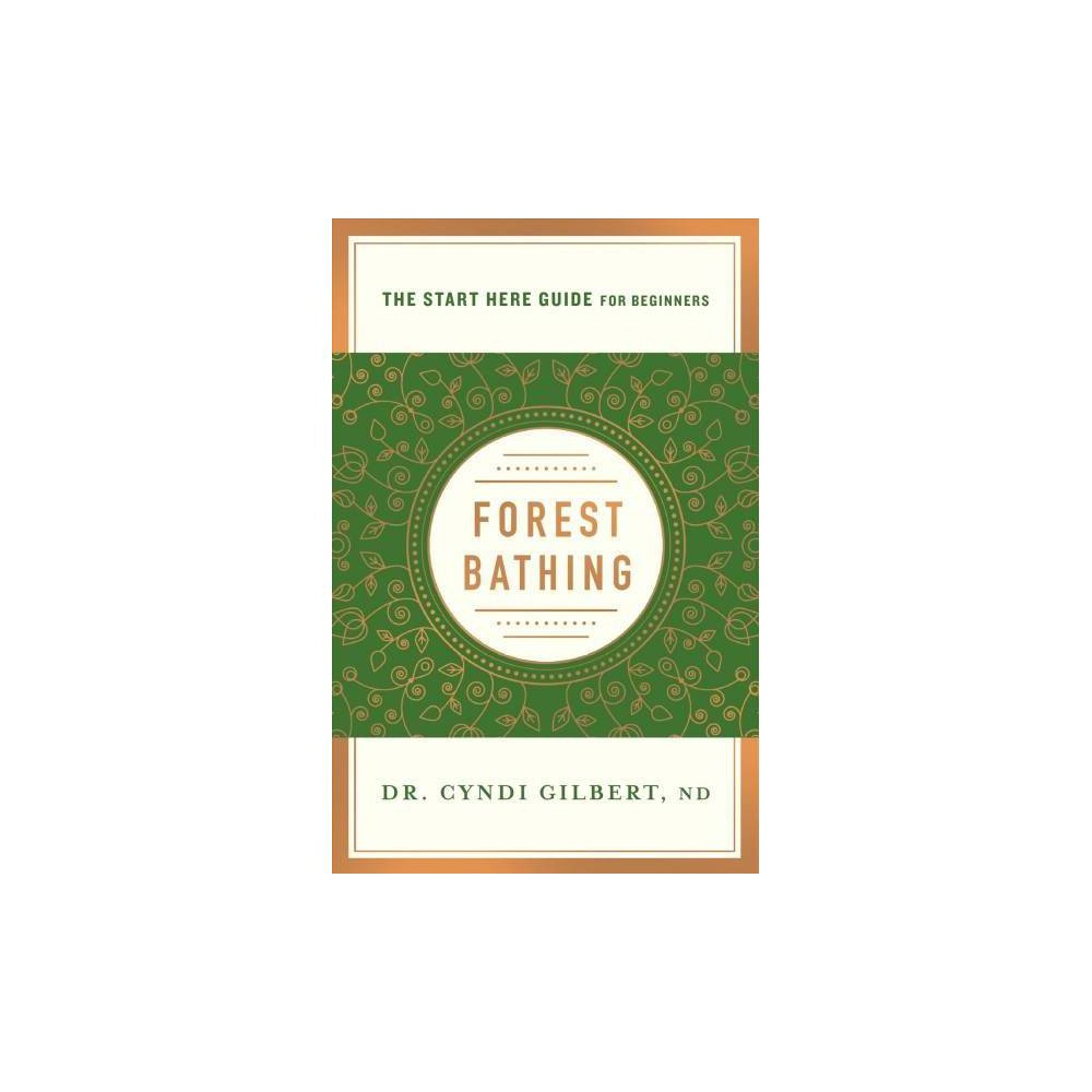 Forest Bathing : Discovering Health and Happiness Through the Japanese Practice of Shinrin Yoku