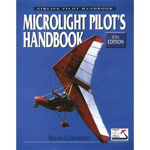 The Microlight Pilot's Handbook - 8 Edition by  Brian Cosgrove (Paperback) - image 1 of 1