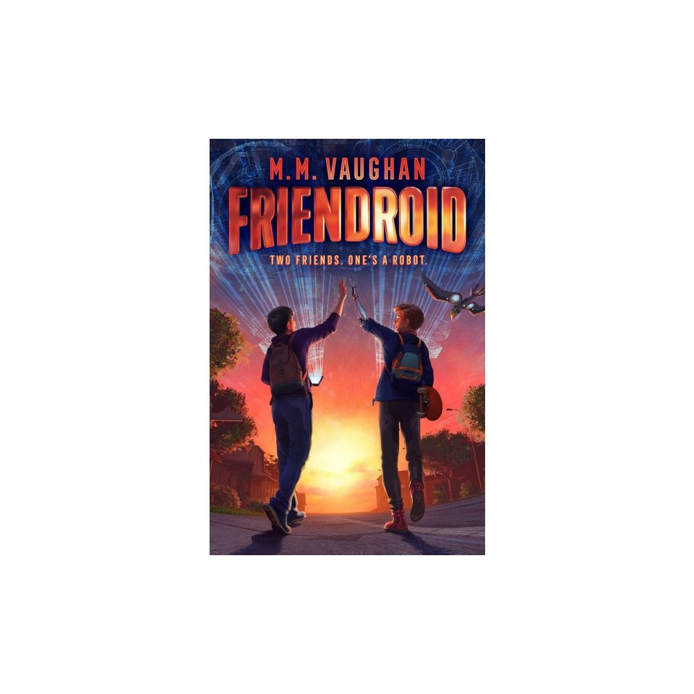 Friendroid - by M. M. Vaughan (Hardcover)