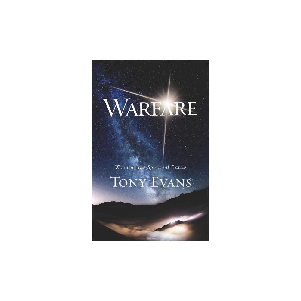 Warfare : Winning the Spiritual Battle - by Tony Evans (Paperback)
